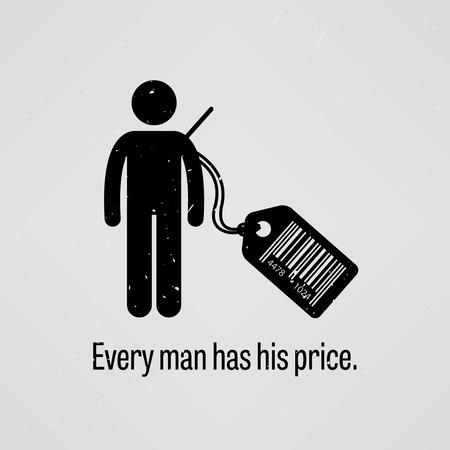 has: Every Man Has Price Illustration