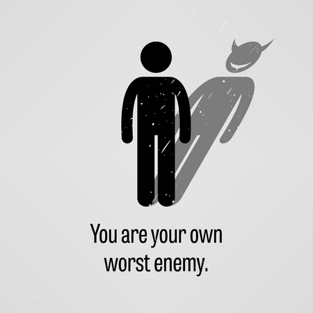 negative: You are Your Own Worst Enemy