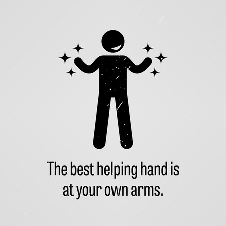 The Best Helping Hand is at Your Own Arms Vector