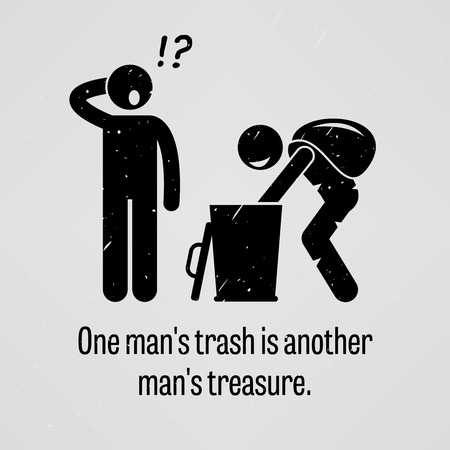 wealthy man: One Man Trash is Another Man Treasure