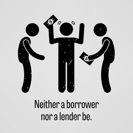 borrower: Neither a Borrower Nor a Lender Be Illustration
