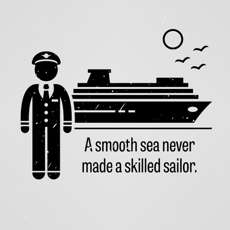 never: A Smooth Sea Never Made a Skilled Sailor Illustration