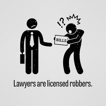 cruel: Lawyers are Licensed Robbers Illustration