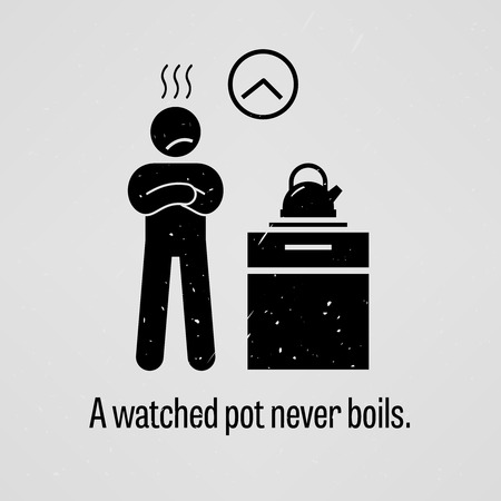 boils: A Watched Pot Never Boils