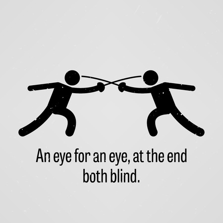 loser: An eye for an eye, at the end both blind