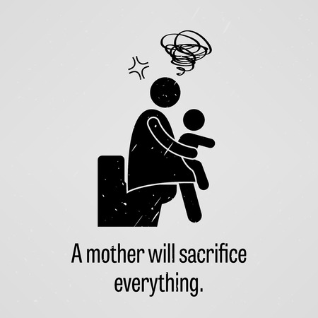 sacrificio: Una madre sacrificará todo