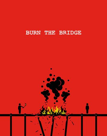 Burn the bridge. Vector artwork depicting a person burning a bridge with fire so that the other person cannot come across anymore. Concept of cutting ties, stopping relationship, and end friendship.