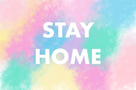 STAY HOME yext on watercolor colorful background. Abstract illustration