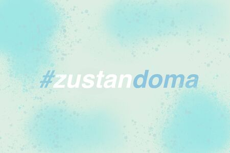 Czech translation STAY HOME and hashtag on blue watercolor colorful background. Czech republic extends emergency quarantine measures nationwide and advise people to stay home. Abstract illustration