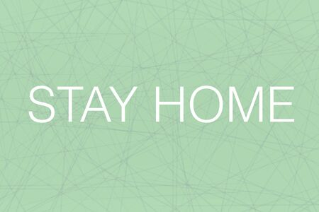 STAY HOME text on green geometrical background. Abstract illustration