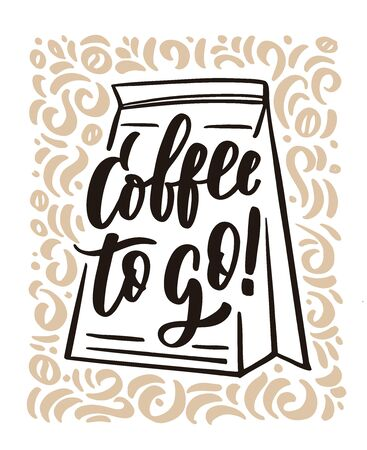Coffee to go hand drawn lettering and doodle composition.