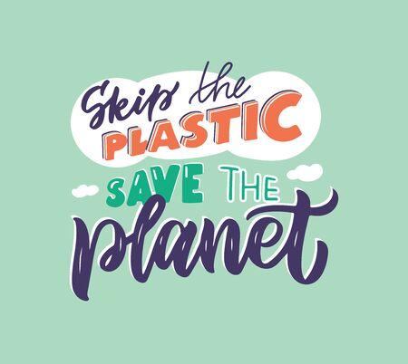 Oubliez le plastique, sauvez la planète