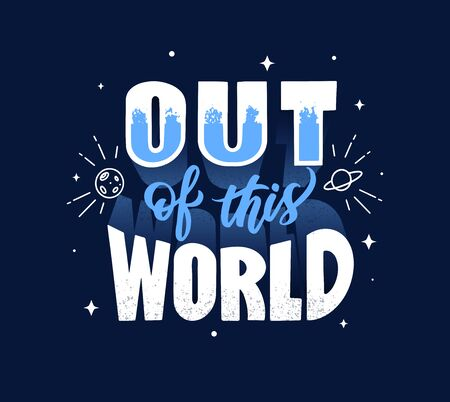 Positive lettering. Out of this world phrase isolated on dark blue 矢量图像