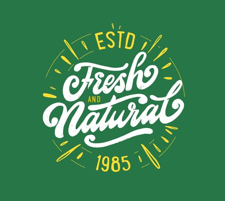 Fresh and natural lettering phrase. Vector illustration stamp. Handwritten composition for shop, market, restaurant, cafe menu, etc. Green design for labels, badges, stickers. Calligraphy, typography with textured effect and rays