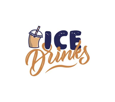 The ICE Drink. Lettering with milk cocktail. Badge, sticker, emblem on white background isolated. Vector illustration Vettoriali