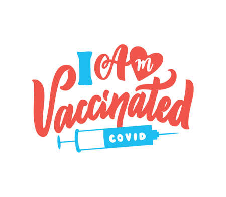 The vector illustration of lettering phrase - I am vaccinated.
