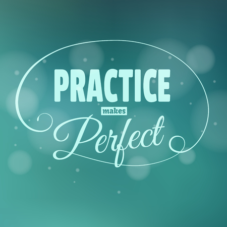 practice: Practice makes perfest. Lettering. Vintage background with typographic design.