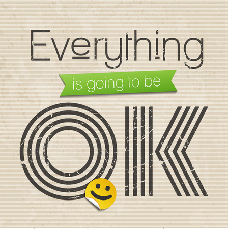 ok: everything is going to be OK, motivational saying, vector illustration