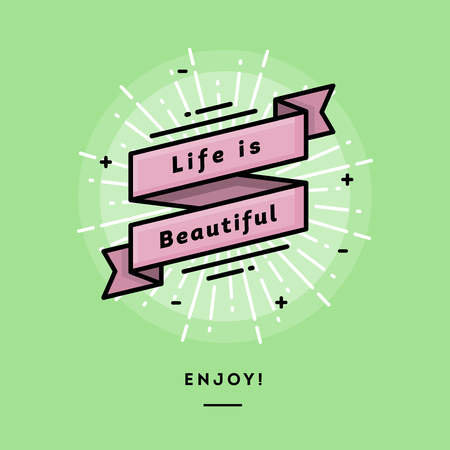 blog design: Inspirational message, life is beautiful, flat design thin line banner, usage for e-mail newsletters, web banners, headers, blog posts, print and more Illustration