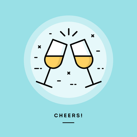Cheers, flat design thin line banner, usage for e-mail newsletters, web banners, headers, blog posts, print and more Illustration