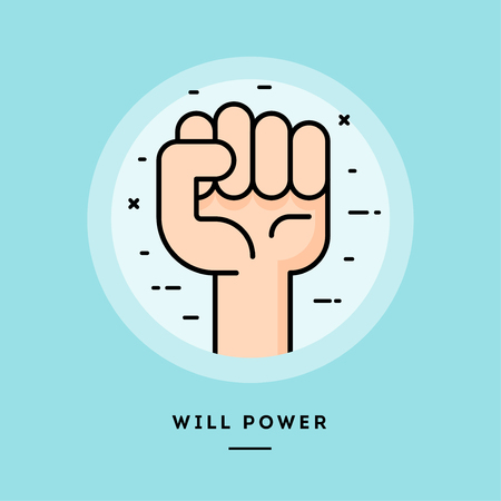 Will power, clenched fist, flat design thin line banner, usage for e-mail newsletters, web banners, headers, blog posts, print and more. Vector illustration.