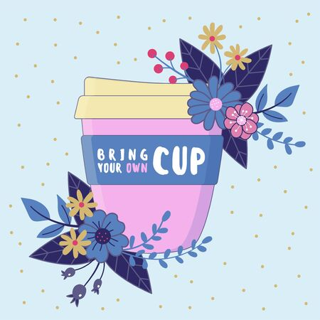 Bring your own cup, Reusable coffee mug with floral composition.