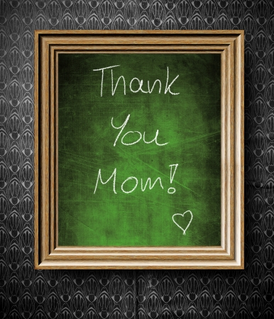 Thank You Mom chalkboard in old wooden frame on vintage wall photo