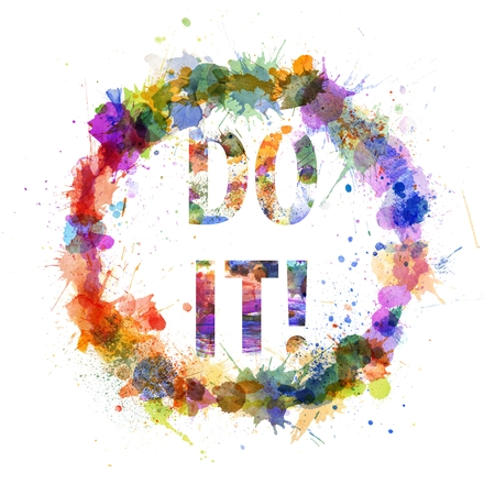 Do it concept, watercolor splashes as a sign isolated on white