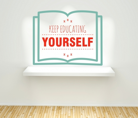 Keep educating yourself concept graphic on wall with book shelf