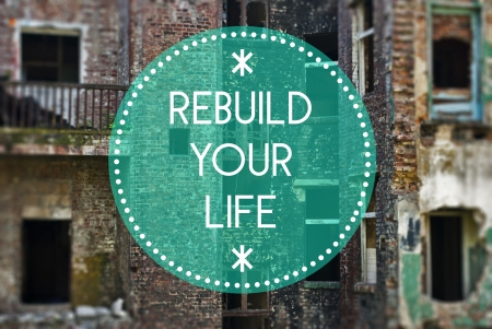 Rebuild your life new beginning concept photo