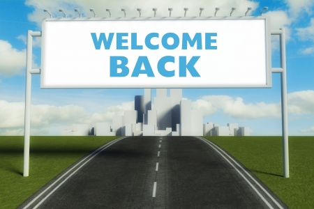 Welcome back road sign on highway in conceptual big city photo