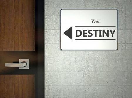 difficult journey: Your destiny sign hanging near office door