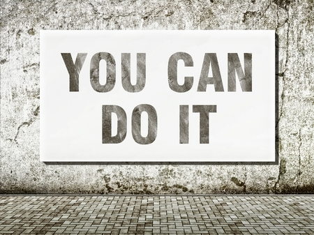 word art: You can do it, words on old wall Stock Photo