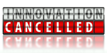 Business concept of innovation, cancelled on display board Stock Photo