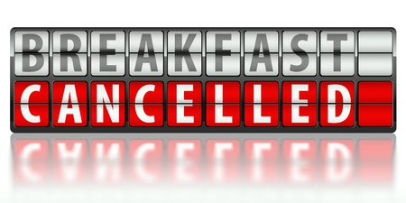 cancellation: Eating concept of breakfast, cancelled on display board Stock Photo