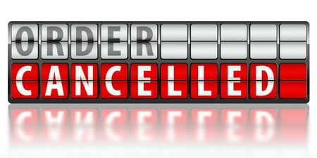 cancellation: Ecommerce concept of order, cancelled on display board