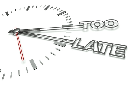 Clock with the words Too late, concept of delay