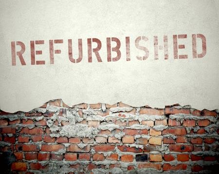 refurbished: Refurbished concept on old brick wall background