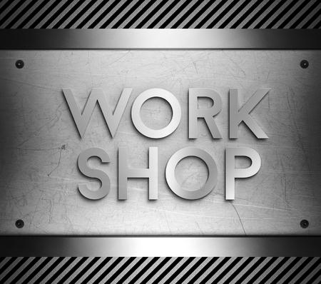 Workshop concept on steel plate background
