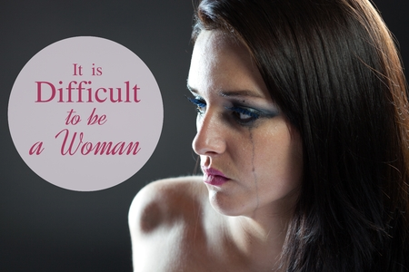 smeared mascara: It is difficult to be a woman quote