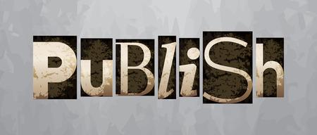 publish: Vector publish concept, retro vintage letterpress type Illustration