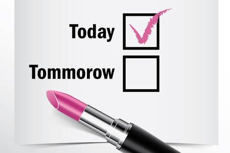 tick box: Tick box with lipstick, Today or Tommorow concept of woman choice vector Illustration