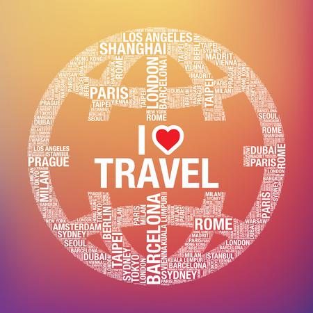 I Love Travel quote in world globe, tourist vector concept