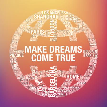 Make dreams come true quote in globe, tourist vector concept Illustration