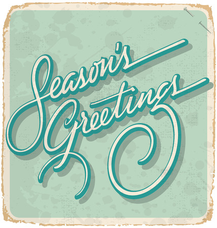 SEASONS GREETINGS hand lettering vintage card -- with custom handmade calligraphy and grunge effect (vector) Illustration