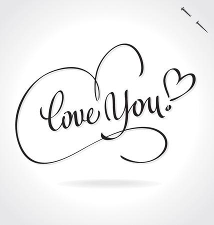LOVE YOU original custom hand lettering -- handmade calligraphy (vector)