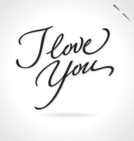 I LOVE YOU original custom hand lettering -- handmade calligraphy (vector)