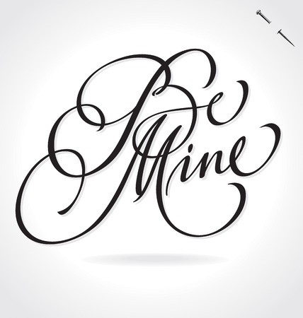 be mine: BE MINE original custom hand lettering -- handmade calligraphy, vector (eps8); typography background or overlay for romantic photo cards or party invitations for Valentines Day or wedding; Illustration