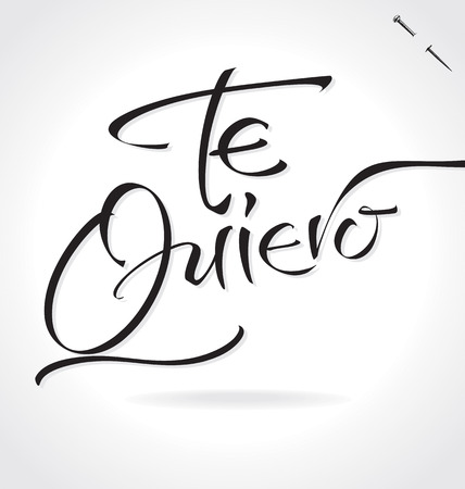 TE QUIERO hand lettering -- handmade calligraphy, vector (eps8)