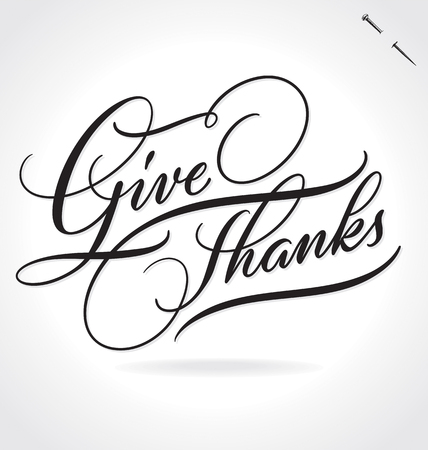 give thanks to: GIVE THANKS lettering Illustration